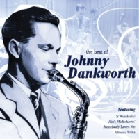Johnny Dankworth And His Orchestra You Go To My Head
