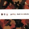 Gerling Dust Me Selecta