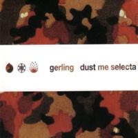 Gerling Dust Me Selecta (Dog Remix)
