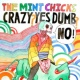 The Mint Chicks Crazy? Yes! Dumb? No!