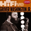 Grover Washington Jr. Rhino Hi-Five: Grover Washington Jr.