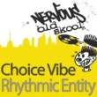 Choice Vibe Rhythmic Entity