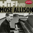 Mose Allison Rhino Hi-Five: Mose Allison