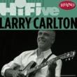 Larry Carlton Rhino Hi-Five: Larry Carlton