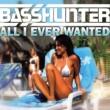 Basshunter All I Ever Wanted (Maxi)