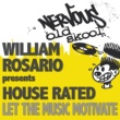 William Rosario Pres House Rated Let The Music Motivate