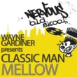 Wayne Gardiner Pres Classic Man Love (Love Ride Mix)