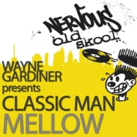 Wayne Gardiner Pres Classic Man Mellow (From The Deep Mix)