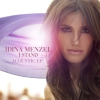 Idina Menzel Better To Have Loved [Acoustic]