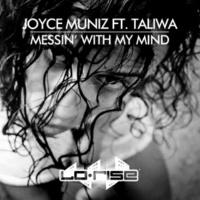 Joyce Muniz Messin' With My Mind (feat. Taliwa) [Original Vocal Mix]