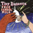 Tiny Dancers Free School Milk