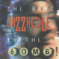 The Jazzhole Beat Is the Bomb