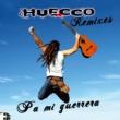 Huecco Pa´ mi guerrera (Remixes)