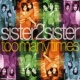 Sister2sister Too Many Times (Get It Up Radio Mix)
