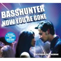 Basshunter Now You're Gone (feat. DJ Mental Theos Bazzheadz) [Fonzerelli Remix Long Version]
