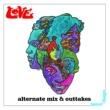 Love Live And Let Live [Alternate Mix Version]