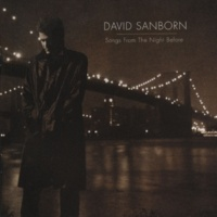 David Sanborn Songs From The Night Before