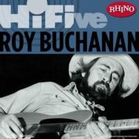 Roy Buchanan If Six Was Nine