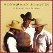 Sons Of The San Joaquin A Cowboy Has To Sing