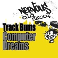 Track Bums Computer Dreams (Rip Nasty Dub Instrumental)