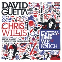 David Guetta & Chris Willis Everytime We Touch (with Steve Angello & Sebastian Ingrosso) [Radio Edit]