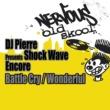 DJ Pierre presents Shock Wave Encore Battle Cry / Wonderful