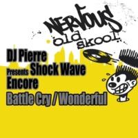 DJ Pierre presents Shock Wave Encore Wonderful (Wild Pitch Mix)