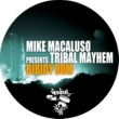 Mike Macaluso, Tribal Mayhem Bibidy Bum