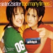 Sister2sister Too Many Times (2 Step Radio Mix)