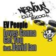 EV People Love's Gonna Get You feat. David Ian