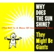 They Might Be Giants Why Does The Sun Shine
