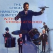 The Chico Hamilton Quintet With Strings Attached