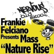 Frankie Felciano Presents Mass Nature Rise