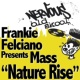 Frankie Felciano Presents Mass Nature Rise (Club Mix)