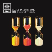 Badly Drawn Boy The Time Of Times