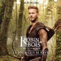 """M. Pokora Le jour qui se rêve (extrait de """"Robin des Bois"""")"""