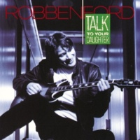 Robben Ford Talk To Your Daughter