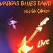 Vargas Blues Band Madrid-Chicago Live