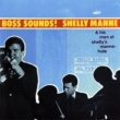 Shelly Manne & His Men Boss Sounds: Shelly Manne & His Men At Shelly's Manne-Hole [Live]