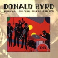 Donald Byrd Thank You For Funking Up My Life