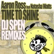 Aaron Ross Time To Shine feat. Natasha Watts, DJ Spen Remixes