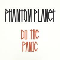 Phantom Planet Do The Panic