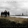 THE JIM JONES REVUE THE SAVAGE HEART