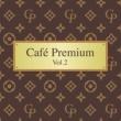 V/A Cafe Premium Vol. 2