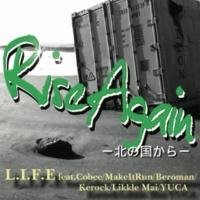 L.I.F.E feat. Likkle Mai,YUCA RISE AGAIN 北の国から クノイチバージョン
