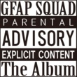 GFAP SQUAD The Album