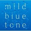 フジムラトヲル mild blue tone