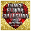 V.A. OXIDE PROJECT presents DANCE FLAVOR COLLECTION vol.1 party mix!! - Mixed by DJ MSK -