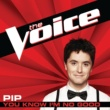 Pip You Know I'm No Good [The Voice Performance]