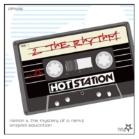 Hot Statiion 2 The Rhythm(Roman S. The Mystery Of O Remix)